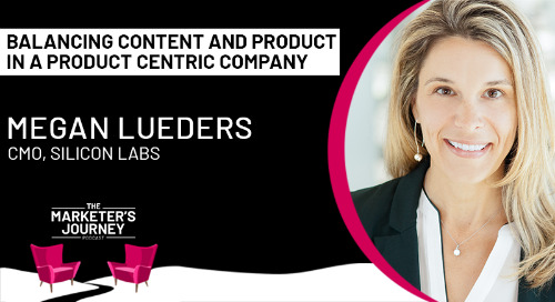 Balancing Content and Product Marketing in a Product Centric Company [podcast]