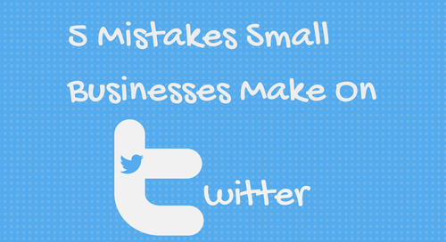 5 Mistakes Small Businesses Make on Twitter