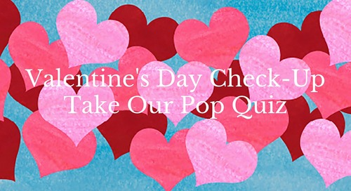 Valentine's Day Check-Up! [Pop Quiz]
