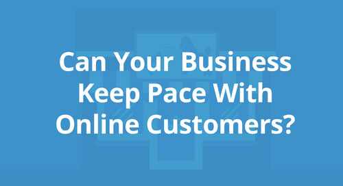 Can Your Business Keep Pace with Online Customers? [Infographic]