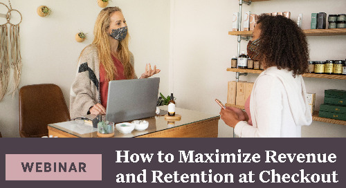 How to Maximize Revenue and Retention at Checkout [webinar]