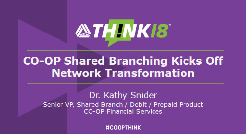 CO-OP Shared Branching Kicks off Network Transformation - Tuesday: The Lab