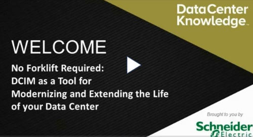 [Webinar] DCIM as a Tool for Modernizing and Extending the Life of your Data Center