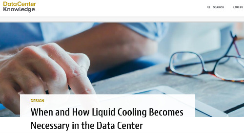 DataCenter Knowledge: When and How Liquid Cooling Becomes Necessary in the Data Center