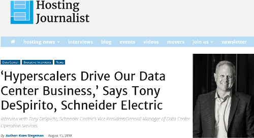 Hosting Journalist Interview with Tony DeSpirito, Schneider Electric's VP/General Manager of Data Center Operation Services