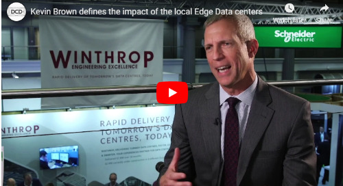 DCD: Kevin Brown defines the impact of the local edge data centers