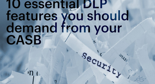 10 essential DLP features you should demand from your CASB