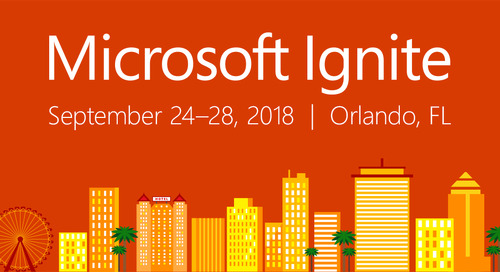 Microsoft Ignite, September 24-27, 2018 - Orlando, FL