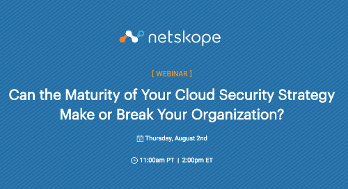 Can the Maturity of Your Cloud Security Strategy Make or Break Your Organization?
