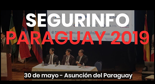 Segurinfo Paraguay 2019, May 30, 2019 - Paraguay