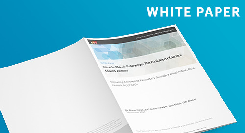 ESG White Paper - Elastic Cloud Gateways: The Evolution of Secure Cloud Access