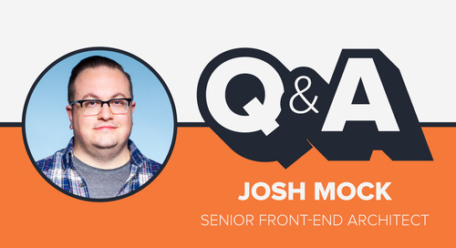 Staffer Q&A with Senior Front-End Architect Josh Mock