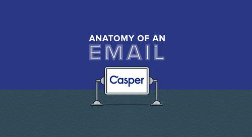 Anatomy of an Email: Casper