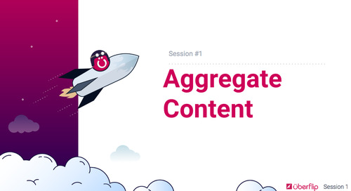 Session 1 - Aggregating Content Session Overview