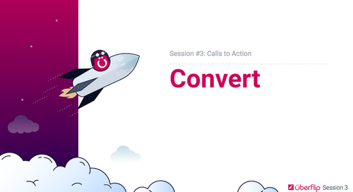 Session 3 - Convert Session Overview