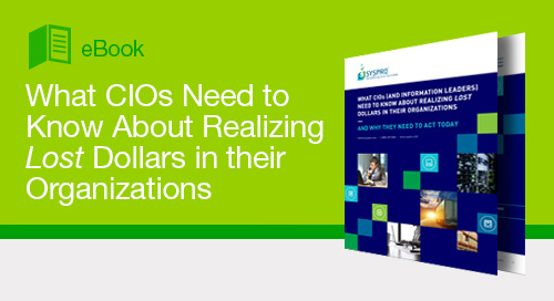 What CIOs Need to Know About Realizing Lost Dollars in their Organizations