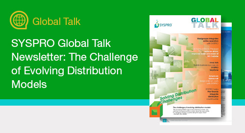 SYSPRO Global Talk Newsletter: The Challenge of Evolving Distribution Models