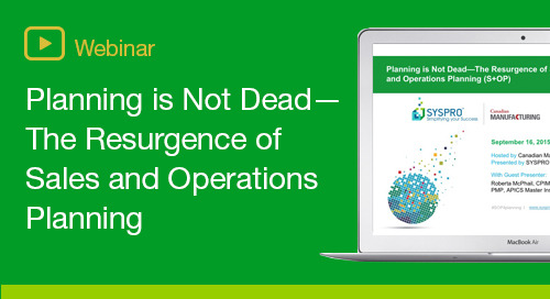 SYSPRO Planning is Not Dead On-Demand Webinar