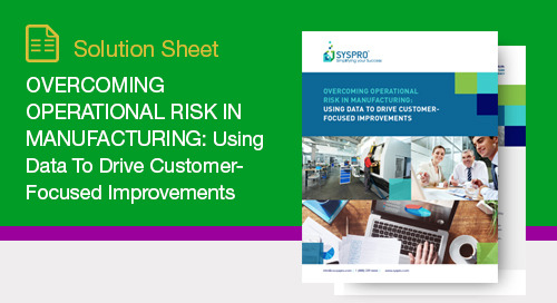 Overcoming Operational Risk in Manufacturing: Using Data to Drive Customer-Focused Improvements