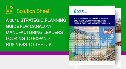 A 2016 Strategic Planning Guide for Manufacturing Leaders Looking to Expand Business to the U.S.