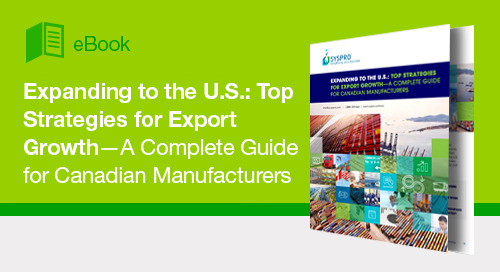 Why canadian manufacturers should export into the U.S. and how to make a success of it