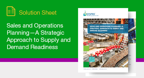 Why manufacturing leaders should care about implementing a strategic, formal approach to S&OP
