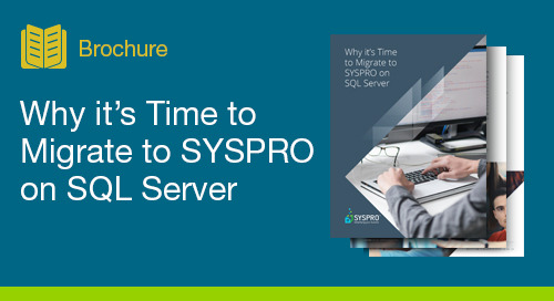 Why it's Time to Migrate to SYSPRO on SQL Server