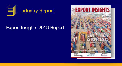 Export Insights Report 2018: Expert Strategies for Succeeding Abroad in Uncertain Times