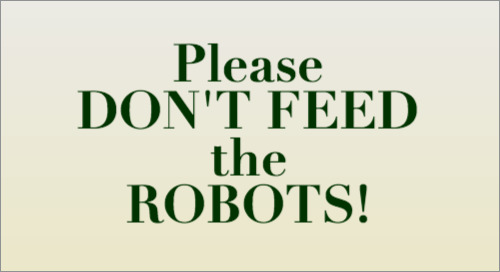 Please Don't Feed the Bots (or Web Scrapers and Crawlers)