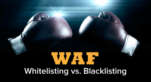 Why WAF Whitelisting is Always Better than Blacklisting