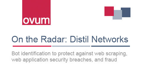 Ovum On The Radar Analyst Report on Distil Networks