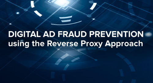 Digital Ad Fraud Prevention Using The Reverse Proxy Approach
