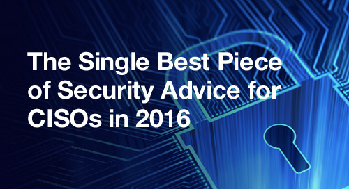 The Best Piece of Security Advice for CISOs in 2016