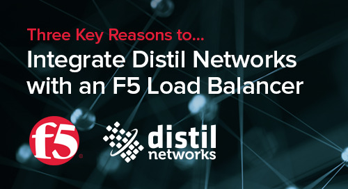 Three Key Reasons to  Integrate Distil Networks with an F5 Load Balancer