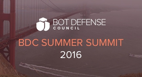 15 Things We Learned from the Bot Defense Council Summer 2016 Summit