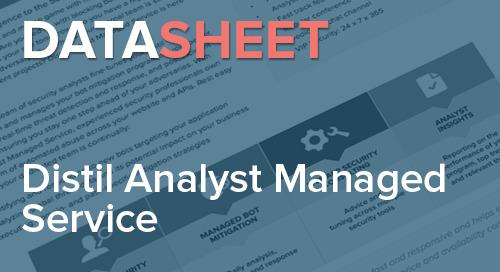 Distil Networks Analyst Managed Service | Data Sheet