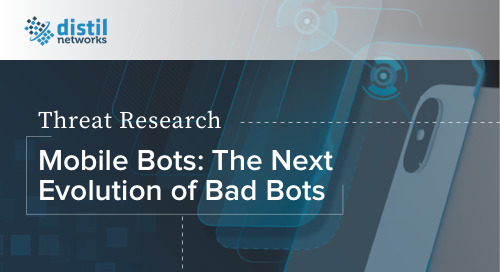 Mobile Bots: The Next Evolution of Bad Bots