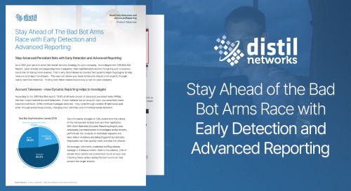 Stay Ahead of The Bad Bot Arms Race with Early Detection and Advanced Reporting