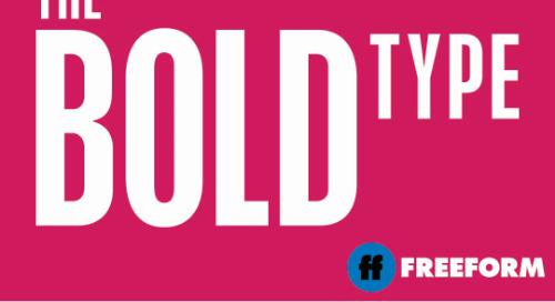Freeform: The Bold Type [Returning Series]