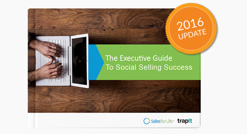 The Executive Guide To Social Selling Success [2016 Edition]