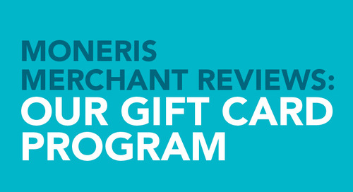 Moneris Merchant Reviews: Our Gift Card Program