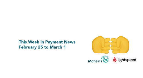 This Week in Payment News – February 25 to March 1