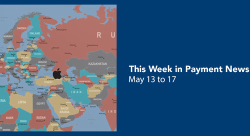 This Week in Payment News – May 13 to 17