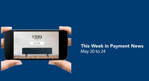 This Week in Payment News – May 20 to 24
