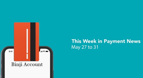 This Week in Payment News – May 27 to 31