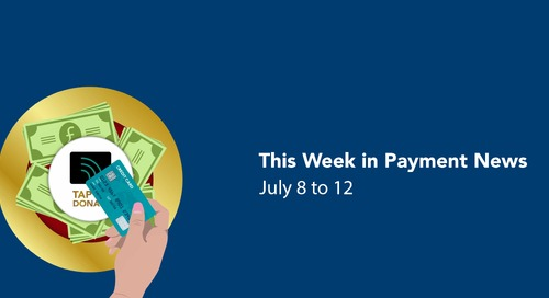 This Week in Payment News – July 8 to 12