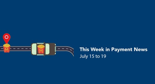 This Week in Payment News – July 15 to 19