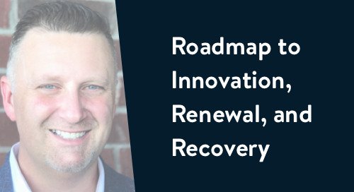 Roadmap to Innovation, Renewal, and Recovery [Webinar recap]