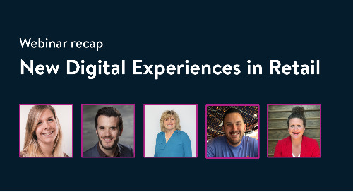 New Digital Experiences in Retail [Webinar recap]