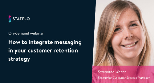 [On-Demand Webinar] How to Integrate Messaging into Your Customer Retention Strategy